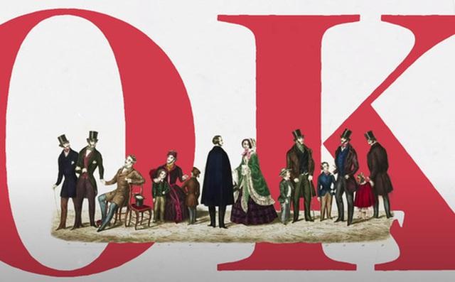 Lịch sử hình thành 'OK': Từ cách viết tắt sai chính tả cho đến thuật ngữ phổ biến nhất thế giới
