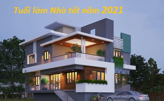 Tuổi nào làm nhà tốt nhất năm Tân Sửu 2021?